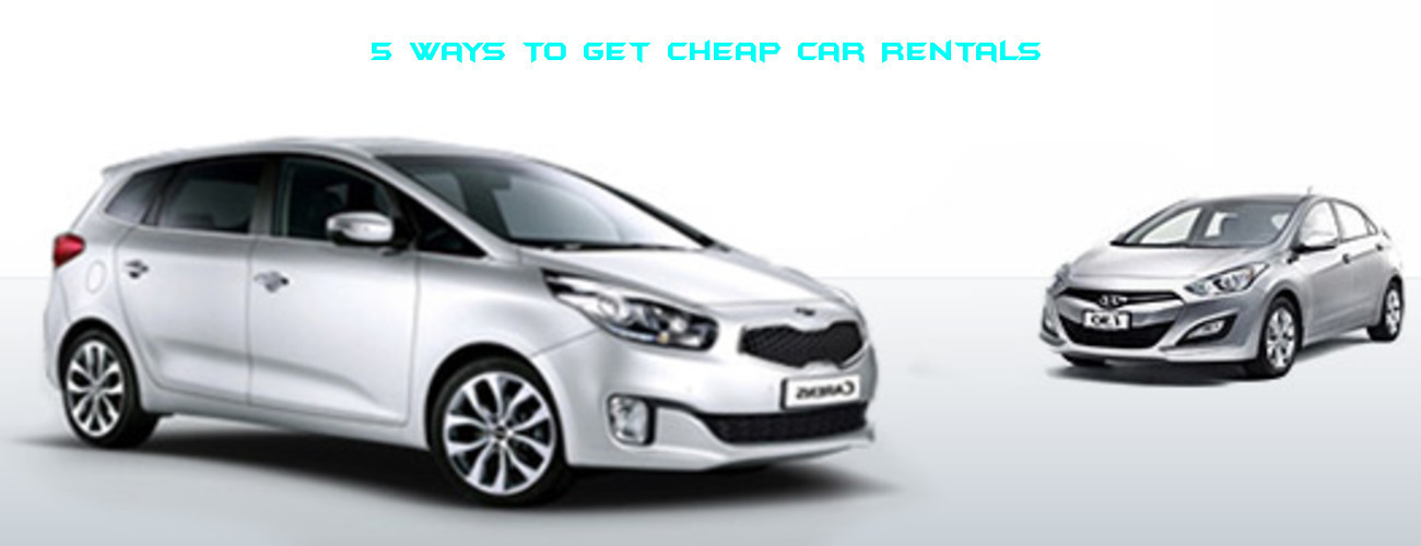 5 Ways To Get Cheap Car Rentals