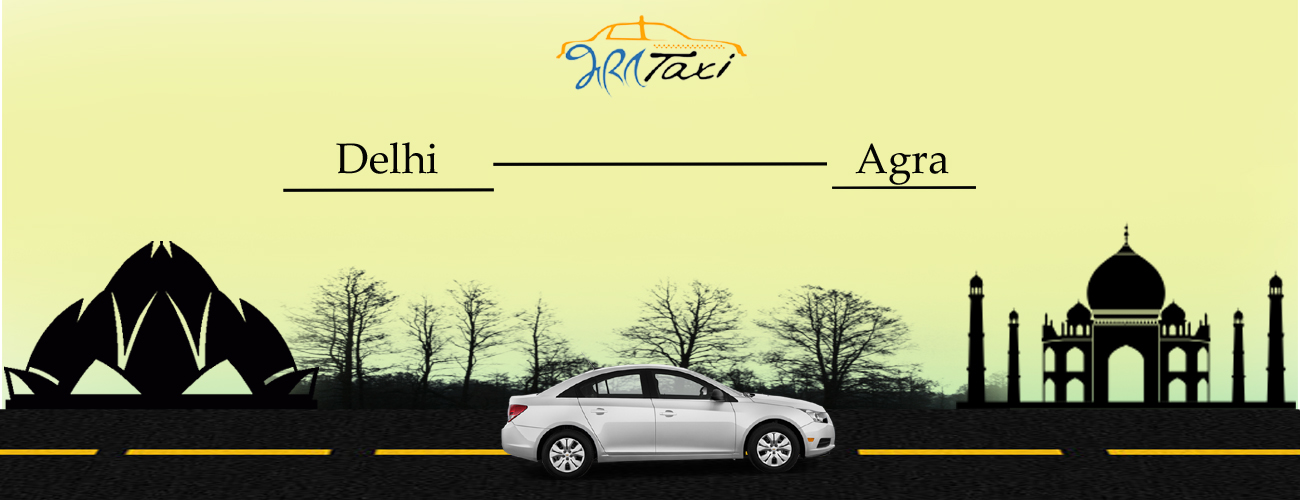 Delhi To Agra Taxi For Touring