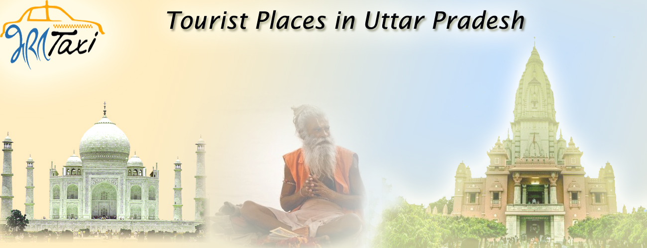 Tourist Places in Uttar Pradesh - Bharat Taxi
