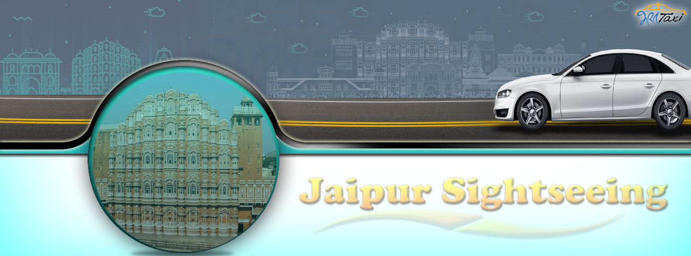 Jaipur Sightseeing Taxi Service for Visiting Local Places
