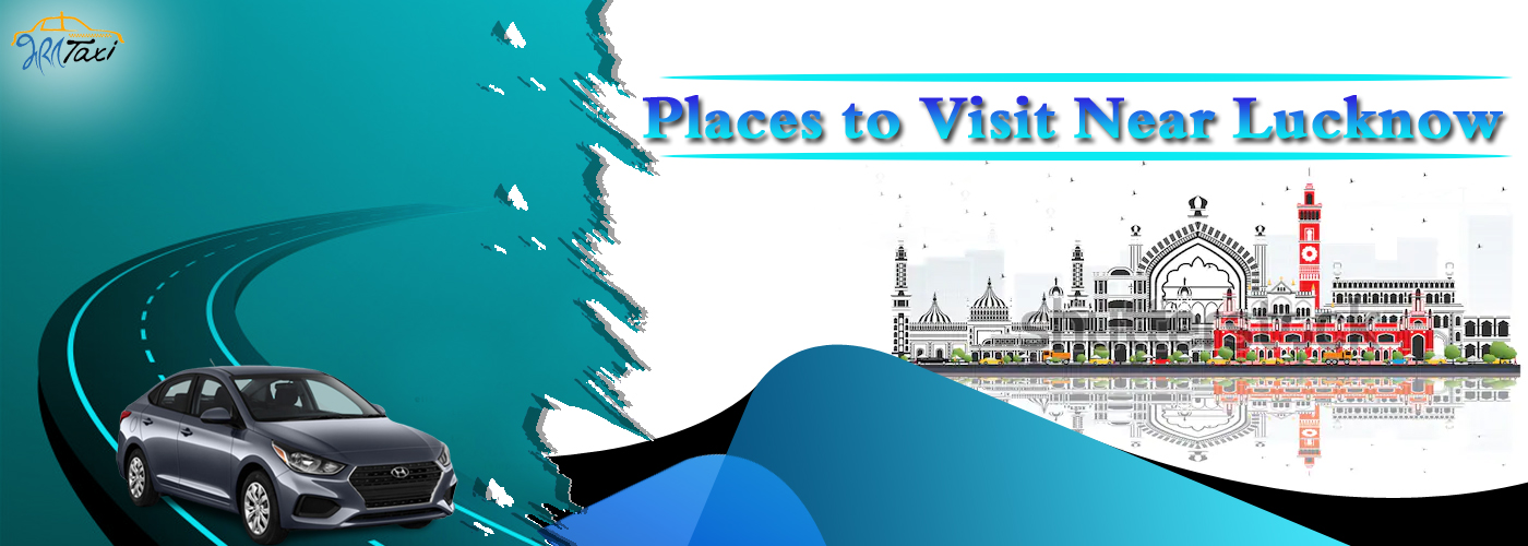 Places to Visit Near Lucknow Within 500 KM