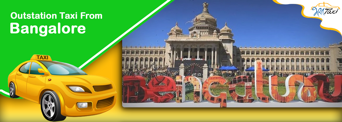 Booking Taxi Services for Bangalore Local Tour & Nearby