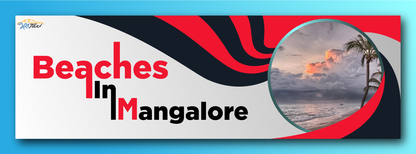 Famous Beaches in Mangalore- Bharat Taxi