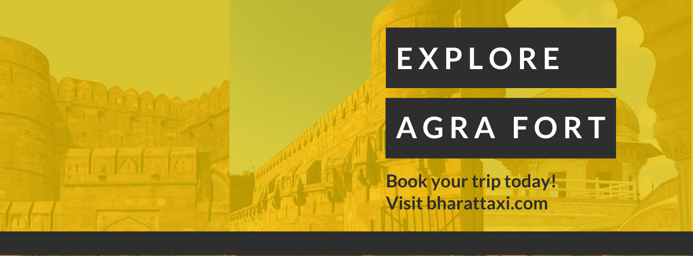 Agra Fort- A Glimpse of Mughal Empire- Bharat Taxi