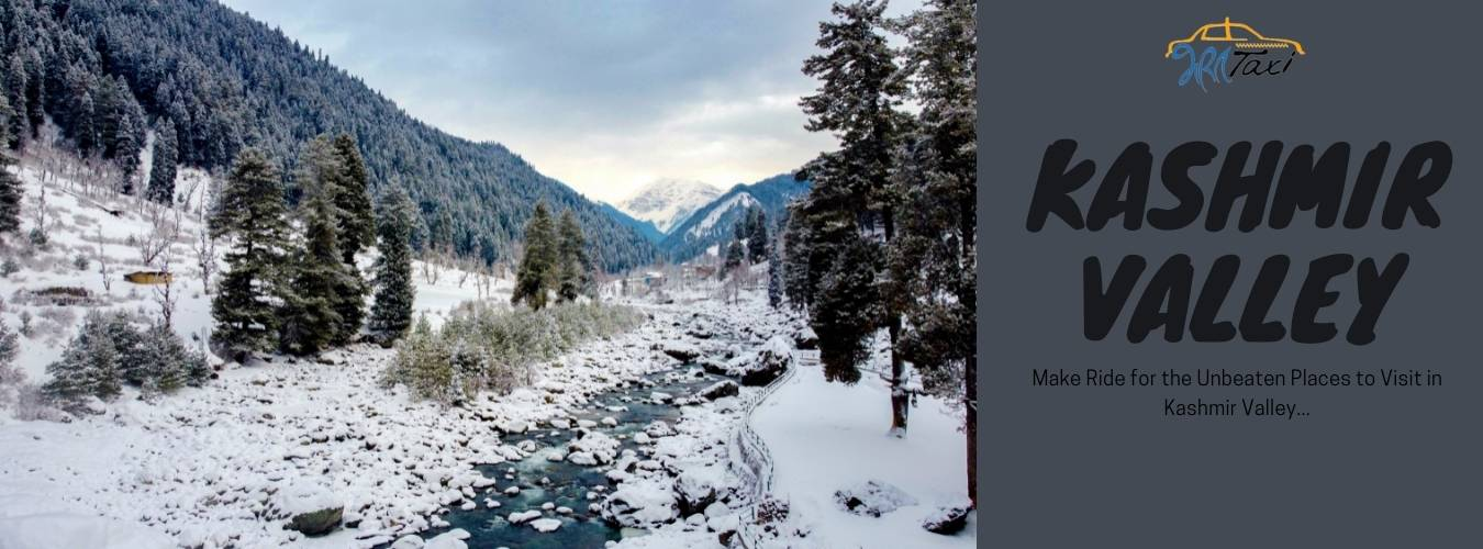 Unbeaten Places to Visit in Kashmir Valley- Bharat Taxi