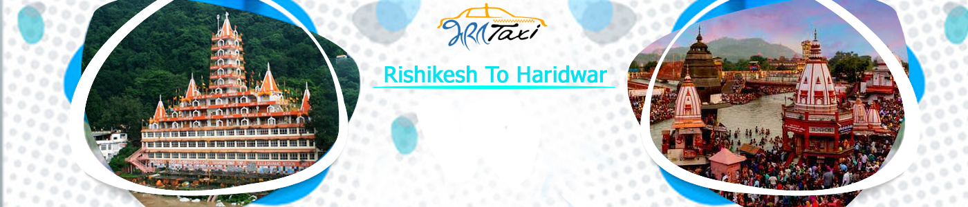Rishikesh_to_Haridwar_Car_Package_for_1_Day-_Bharat_Taxi11.jpg